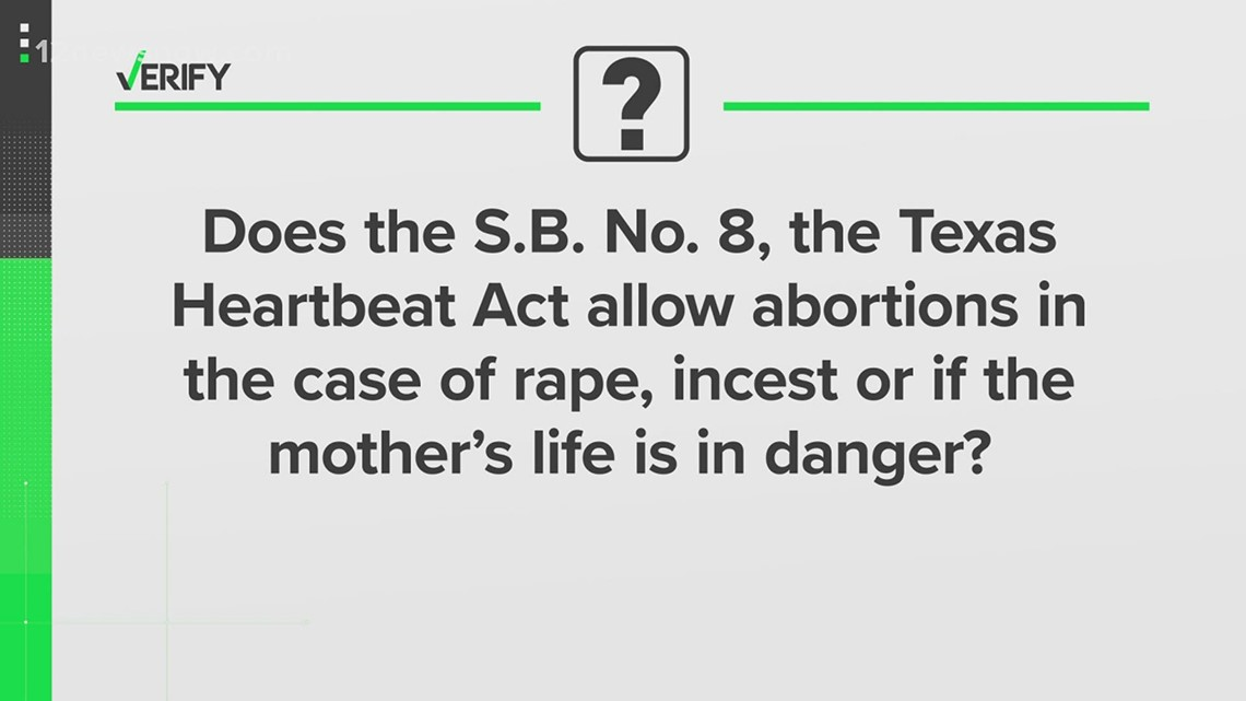 VERIFY: Texas Heartbeat Act allows abortions in case of rape, incest, or if mother's life is in danger?