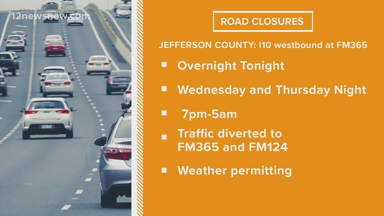 Traffic Alert : Interstate 10 westbound at FM365 will be closed overnight tonight, Wednesday and Thursday.