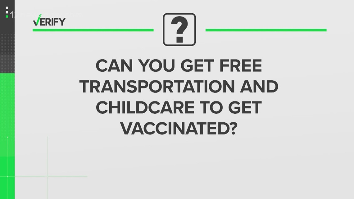 Verify: Can you get free transportation and childcare to get vaccinated?