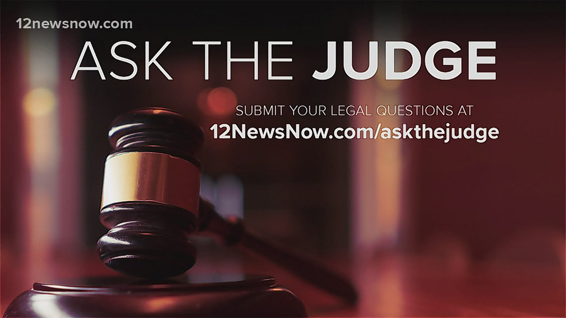 Ask the Judge: Judge Courtney Arkeen answers Southeast Texans legal questions