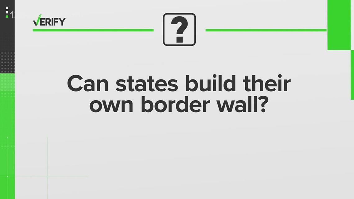 VERIFY: Can states build their own border wall?