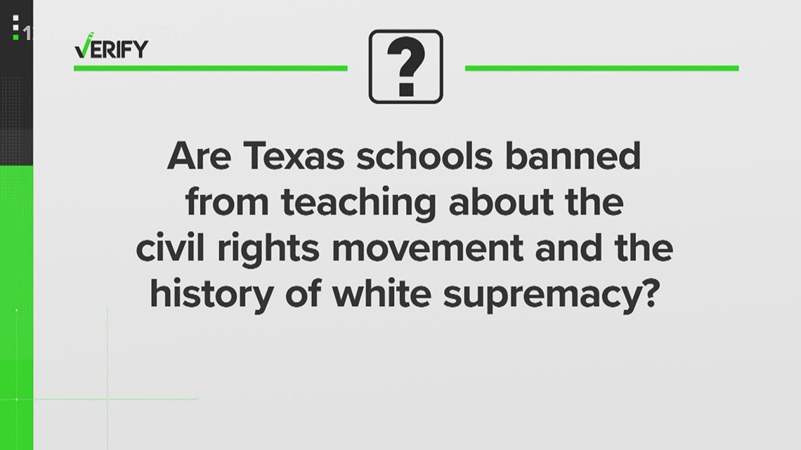 VERIFY: Are Texas schools banned from teaching about civil rights history, white supremacy?